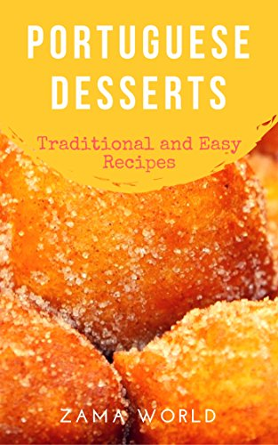 Portuguese Desserts: Traditional and Easy Recipes