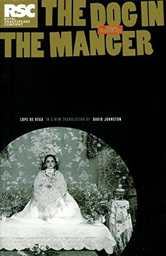 The Dog in the Manger: A Play by Lope De Vega (Absolute Classics)