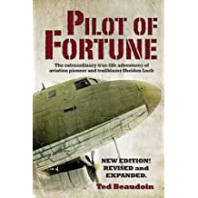 Pilot of Fortune: The Extraordinary True-Life Adventures of Aviation Pioneer and Trailblazer Sheldon Luck