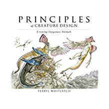 Principles of Creature Design: creating imaginary animals by Terryl Whitlatch (2015-11-28)