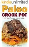 Quick and Easy Paleo Crock Pot Recipes (Civilized Caveman Cookbooks Book 3)