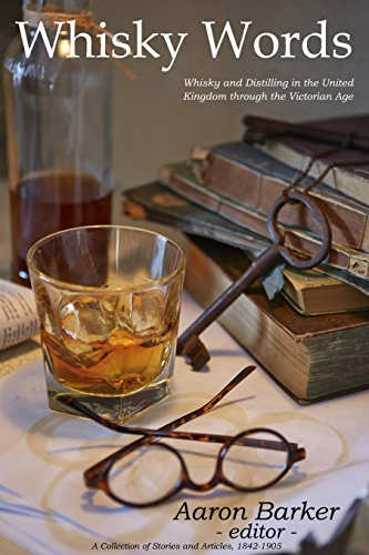 (Whisky Words: Whisky and Distilling in the United Kingdom Through the Victorian Age)