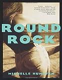 Round Rock, Michelle Huneven, 0679776168