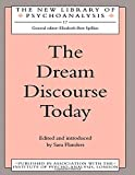 img - for The Dream Discourse Today (The New Library of Psychoanalysis) by Sara Flanders (1993-07-14) book / textbook / text book