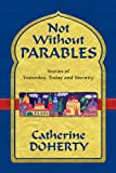 Not Without Parables, Catherine Doherty, 0921440162