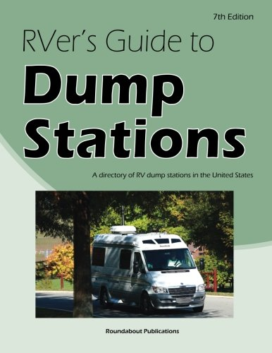 RVer's Guide to Dump Stations: A directory of RV dump