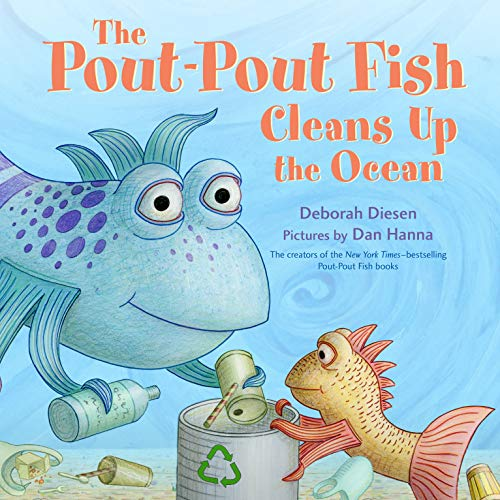 Book cover from The Pout-Pout Fish Cleans Up the Ocean (A Pout-Pout Fish Adventure) by Deborah Diesen
