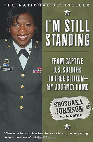 I'm Still Standing: From Captive U.S. Soldier to Free Citizen--My Journey Home ebook