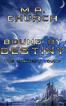 The Harvest Young: Bound by Destiny by [Church, M.A.]