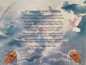 in memory of father if tears could build a stairway memorial poem for loss of dad. Black Bedroom Furniture Sets. Home Design Ideas