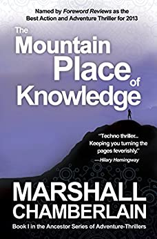 The Mountain Place of Knowledge: Book I in the Ancestor Series of Adventure Thrillers (The Ancestor Series of Adventure-thrillers 1) by [Chamberlain, Marshall]