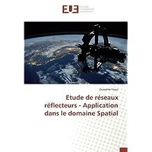 Etude de réseaux réflecteurs - Application dans le domaine Spatial