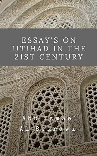 Thesis Essay Topics Essays On Ijtihad In The St Century By Al Beirawi Abu Ismael How To Write A Thesis Sentence For An Essay also How To Write Proposal Essay Essays On Ijtihad In The St Century  Kindle Edition By Abu Ismael  Essay Topics For Research Paper