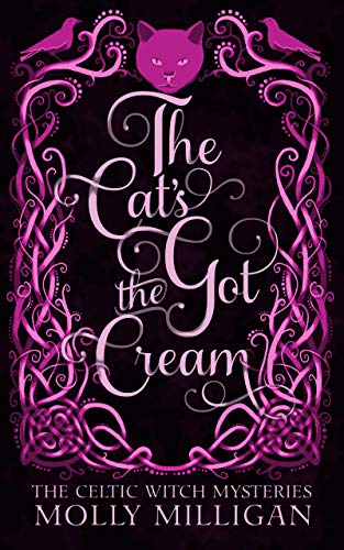 The Cat's Got The Cream (The Celtic Witch Mysteries Book 8)