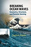 Breaking Ocean Waves : Geometry, Structure and Remote Sensing, Sharkov, Eugene A., 3540298274