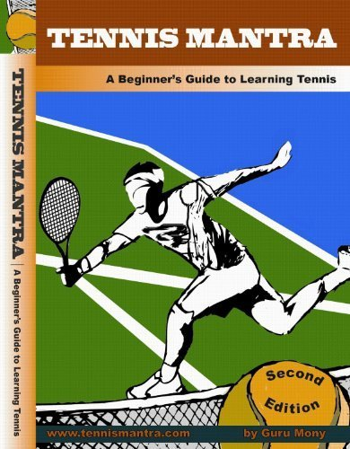 Tennis for Beginners - Lessons to Learn the Forehand, Backhand, Serve, Volley and Overhead with Bonus Chapter to Teach Tennis to Kids - Tennis Mantra DVD by Guru Mony and - Monies Online
