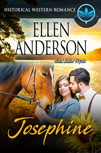 Josephine: Historical Western Romance (Sweet Western Romance Series Book 1) by [Anderson, Ellen, Wyatt, Katie]