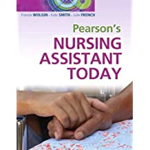 Pearson's Nursing Assistant Today ,by Wolgin, Francie ( 2011 ) Paperback