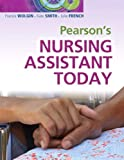 Pearson's Nursing Assistant Today (12) by Wolgin, Francie - Smith, Kate - French, Julie [Paperback (2011)]