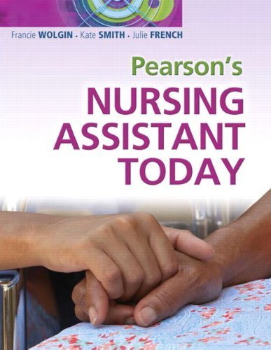 Pearson's Nursing Assistant Today (12) by Wolgin, Francie - Smith, Kate - French, Julie [Paperback (2011)] by Prentice Hal, Paperback(2011)