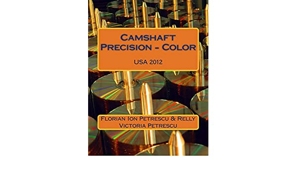 Camshaft precision color relly victoria petrescu florian ion camshaft precision color relly victoria petrescu florian ion petrescu ebook amazon fandeluxe Images