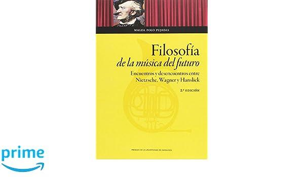 FILOSOFÍA DE LA MÚSICA DEL FUTURO (Humanidades): Amazon.es: Magda ...