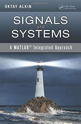 Signals and Systems: A MATLAB® Integrated Approach Hardcover - March 18, 2014
