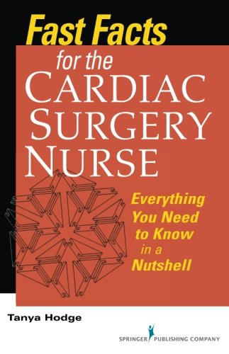 Fast Facts for the Cardiac Surgery Nurse: Everything You Need to Know in a Nutshell (Fast Facts (Springer))