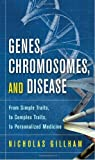 img - for Genes, Chromosomes, and Disease: From Simple Traits, to Complex Traits, to Personalized Medicine (FT Press Science) by Nicholas Wright Gillham (2011-06-19) book / textbook / text book