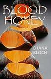 Blood Honey, Chana Bloch, 1932870334