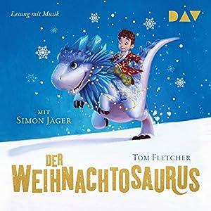 Der Weihnachtosaurus Hörbuch von Tom Fletcher Gesprochen von: Simon Jäger