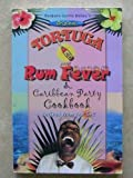 Original Tortuga Rum Fever & Caribbean Party Cookbook, Recipies From the Sol!