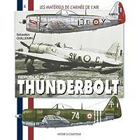 Les Matériels de l'armée de l'Air : les P47 français de 1943 à 1960