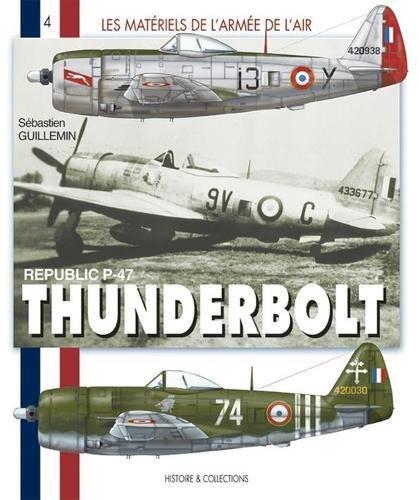 P-47 Thunderbolt Francais: 1943-1960 (Les Matériels de l'Armée de l'Air) (French Edition)