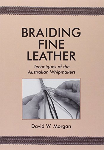 Braiding Fine Leather by David W. Morgan (15-Jan-2010) Paperback