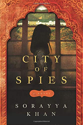 City of Spies Sorayya Khan