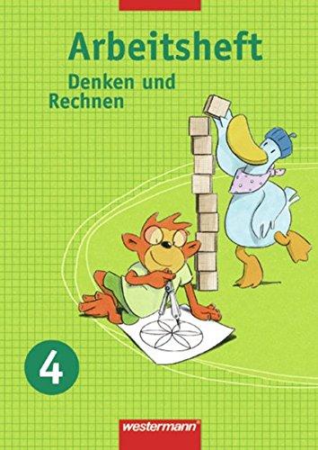 Denken und Rechnen - Ausgabe 2007 für Berlin, Brandenburg, Mecklenburg-Vorpommern, Sachsen, Sachsen-Anhalt und Thüringen: Arbeitsheft 4