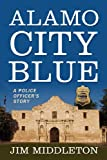 Alamo City Blue, Jim Middleton, 1432798146