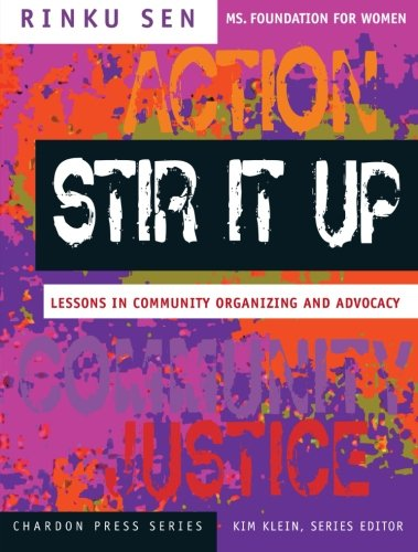 Stir It Up: Lessons in Community Organizing and Advocacy (The Chardon Press Series) ()