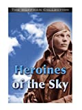 Following Amelia Earhart : Heroines of the Sky