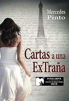 CARTAS A UNA EXTRAÑA (Finalista del Concurso de Autores Indies 2015) (Spanish Edition) by [Maldonado, Mercedes Pinto]