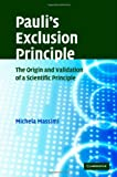Pauli's Exclusion Principle: The Origin and Validation of a Scientific Principle, Michela Massimi, 0521839114
