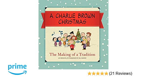 a charlie brown christmas the making of a tradition charles m schulz 0884385298517 amazoncom books