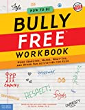 How to Be Bully Free® Workbook: Word Searches, Mazes, What-Ifs, and Other Fun Activities for Kids (Bully Free Classroom®)