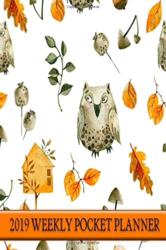 2019 Weekly Pocket Planner: Autumn Owls Birdhouses Small Size Lined Days Weekly Two Page Pocket Size Calendar For Appointments (Organizers And Agendas - Travel Size)