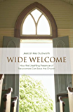 Wide Welcome: How the Unsettling Presence of Newcomers Can Save the Church (Prisms)