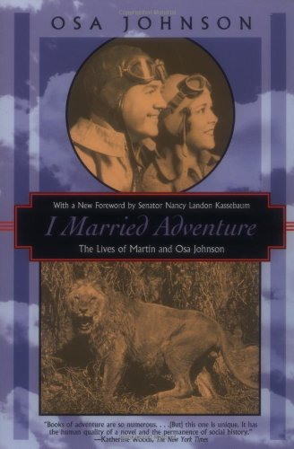 """I Married Adventure - The Lives of Martin and Osa Johnson (Kodansha Globe)"" av Osa Johnson"
