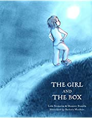 The Girl and the Box: A warm, touching illustrated fable about growing up, finding the courage to stay focused on your goals and the importance of listening to your heart.