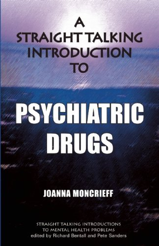 A Straight Talking Introduction to Psychiatric Drugs (Straight Talking Introductions) by Joanna Moncrieff (2009-05-19)