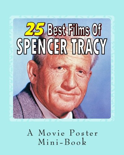 Read Online 25 Best Films Of Spencer Tracy: A Movie Poster Mini-Book pdf epub